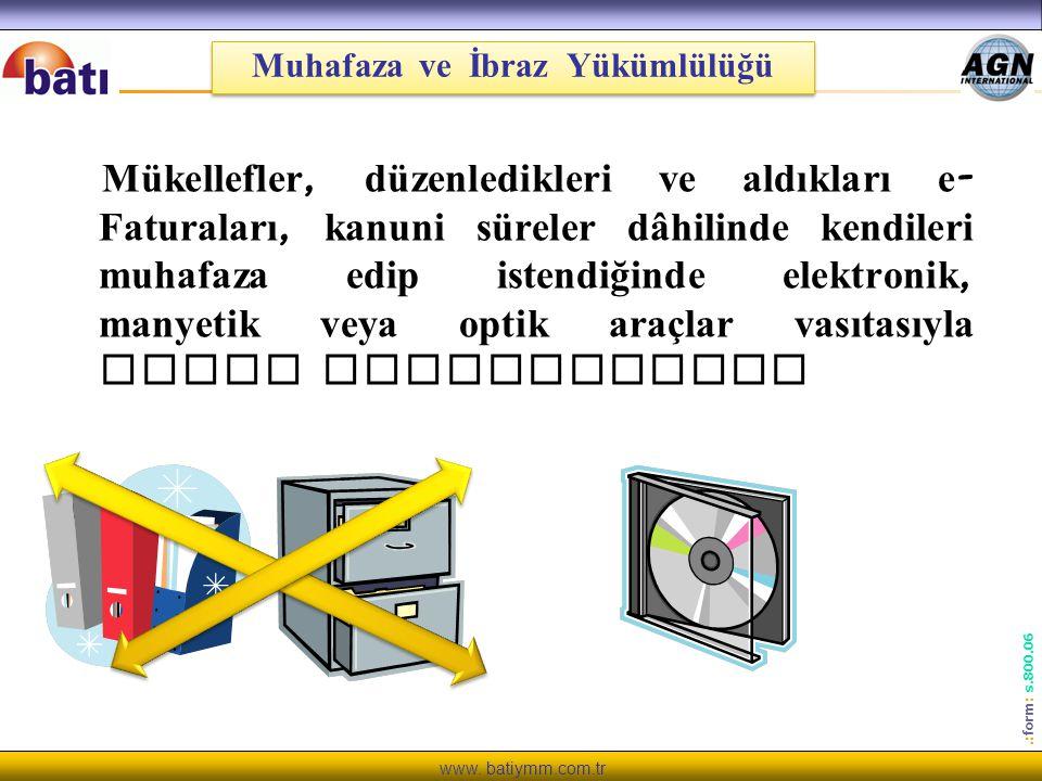 www. batiymm.com.tr Mükellefler, düzenledikleri ve aldıkları e - Faturaları, kanuni süreler dâhilinde kendileri muhafaza edip istendiğinde elektronik,