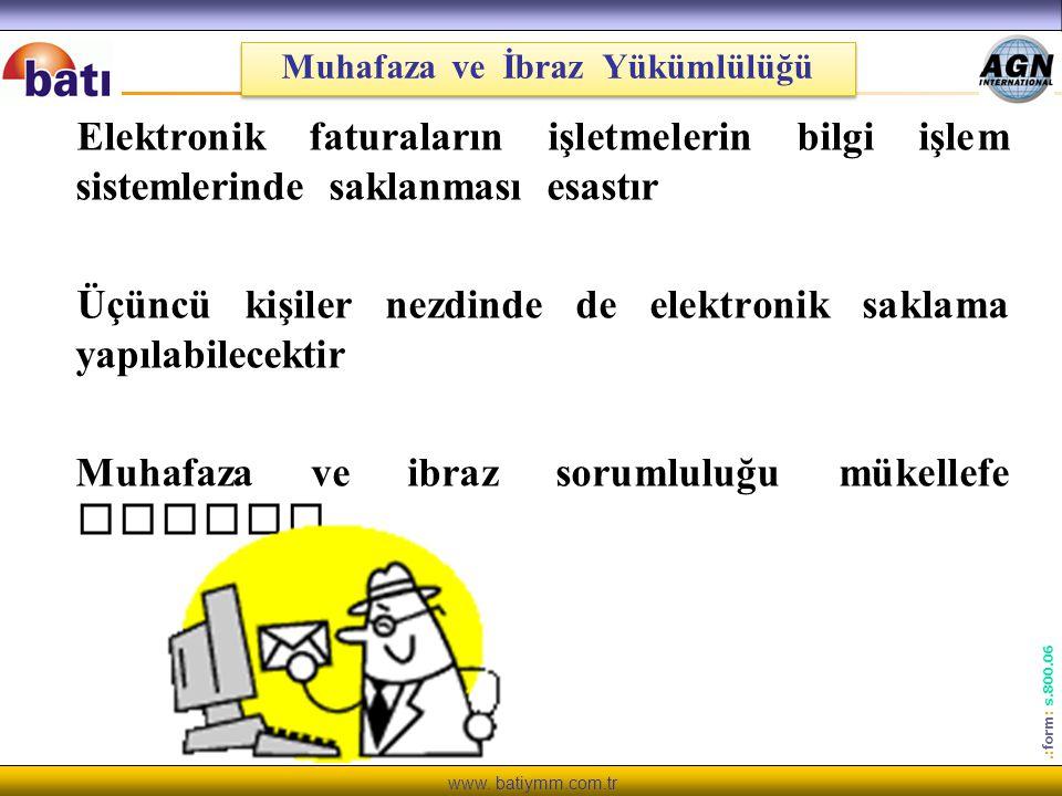 www. batiymm.com.tr Elektronik faturaların işletmelerin bilgi işlem sistemlerinde saklanması esastır Üçüncü kişiler nezdinde de elektronik saklama yap