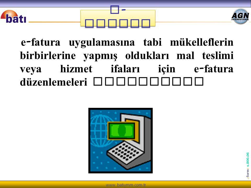 www. batiymm.com.tr.: form : s.800.06 e - fatura uygulamasına tabi mükelleflerin birbirlerine yapmış oldukları mal teslimi veya hizmet ifaları için e