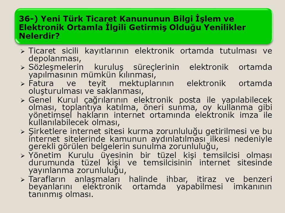 36-) Yeni Türk Ticaret Kanununun Bilgi İşlem ve Elektronik Ortamla İlgili Getirmiş Olduğu Yenilikler Nelerdir?  Ticaret sicili kayıtlarının elektroni