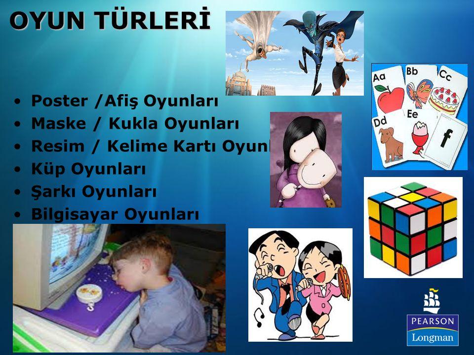 Poster /Afiş Oyunları Maske / Kukla Oyunları Resim / Kelime Kartı Oyunları Küp Oyunları Şarkı Oyunları Bilgisayar Oyunları OYUN TÜRLERİ