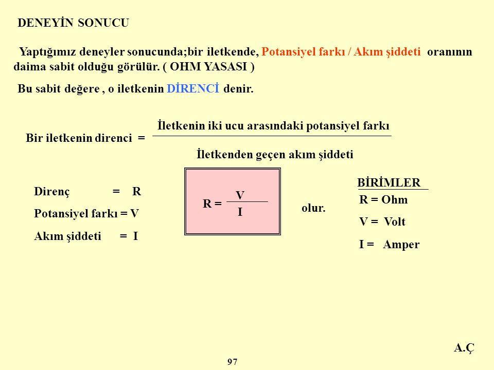 A.Ç Ölçülen değerlerin birbiri ile olan ilişkisini bir grafikte gösterelim V 4 V 3 V 2 V 1 I 1 I 2 I 3 I 4 V ( Volt ) I ( Amper ) Grafikte potansiyel