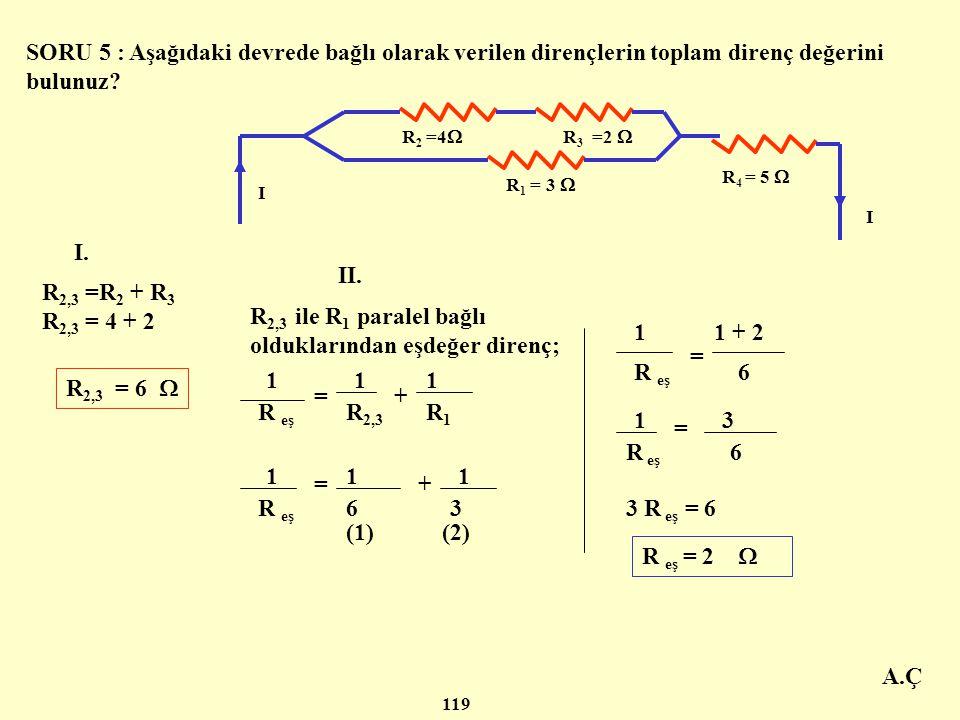 A.Ç C ) DİRENÇLERİN KARIŞIK BAĞLANMASI Bir elektrik devresinde; dirençler hem seri hem de paralel bağlanmış olarak karışık halde bulunabilir. R1R1 R2R