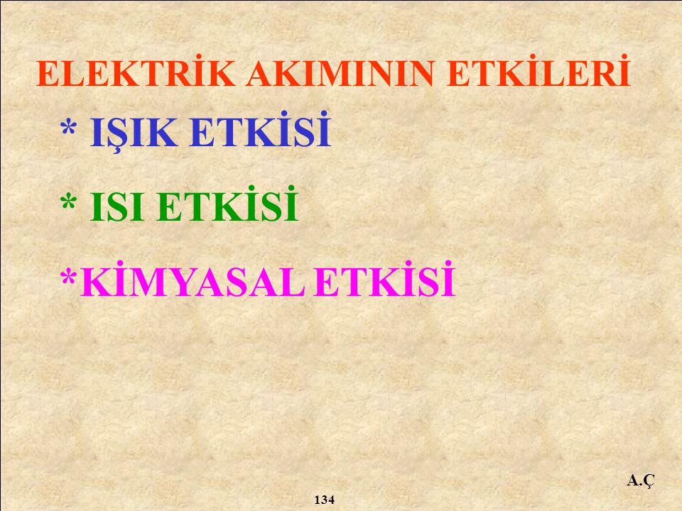 A.Ç ELEKTRİK AKIMININ ETKİLERİ 133