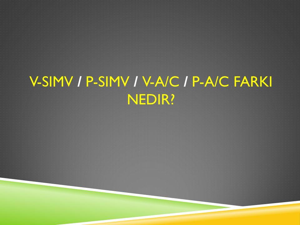 V-SIMV / P-SIMV / V-A/C / P-A/C FARKI NEDIR?
