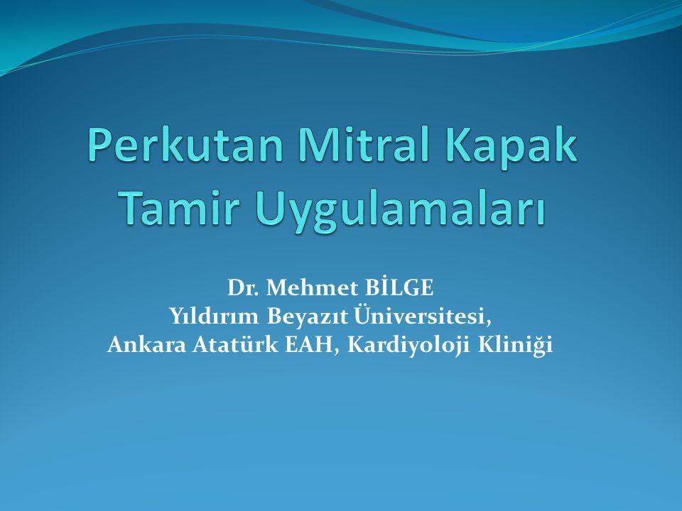 Dr. Mehmet BİLGE Yıldırım Beyazıt Üniversitesi, Ankara Atatürk EAH, Kardiyoloji Kliniği