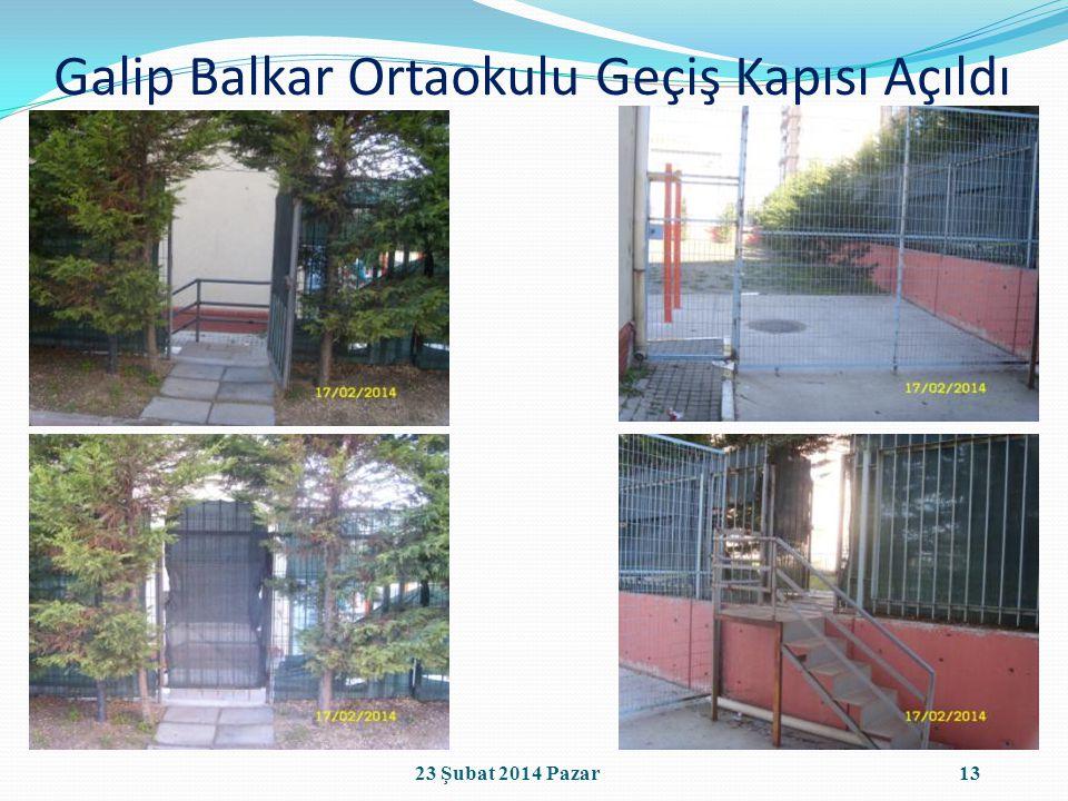 Galip Balkar Ortaokulu Geçiş Kapısı Açıldı 1323 Şubat 2014 Pazar