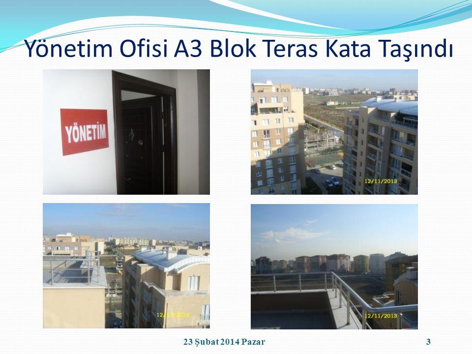Yönetim Ofisi A3 Blok Teras Kata Taşındı 323 Şubat 2014 Pazar