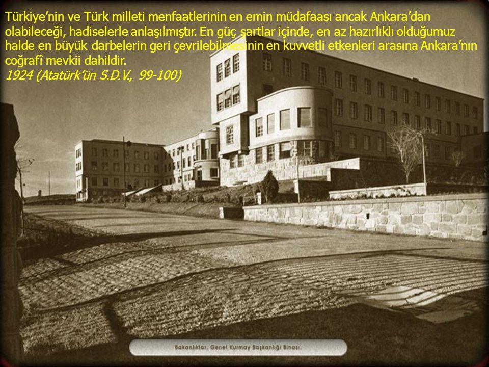 Türkiye'nin ve Türk milleti menfaatlerinin en emin müdafaası ancak Ankara'dan olabileceği, hadiselerle anlaşılmıştır. En güç şartlar içinde, en az haz
