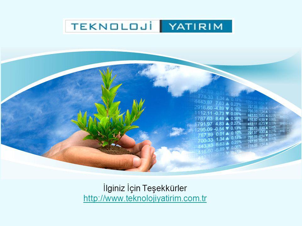 İlginiz İçin Teşekkürler http://www.teknolojiyatirim.com.tr http://www.teknolojiyatirim.com.tr