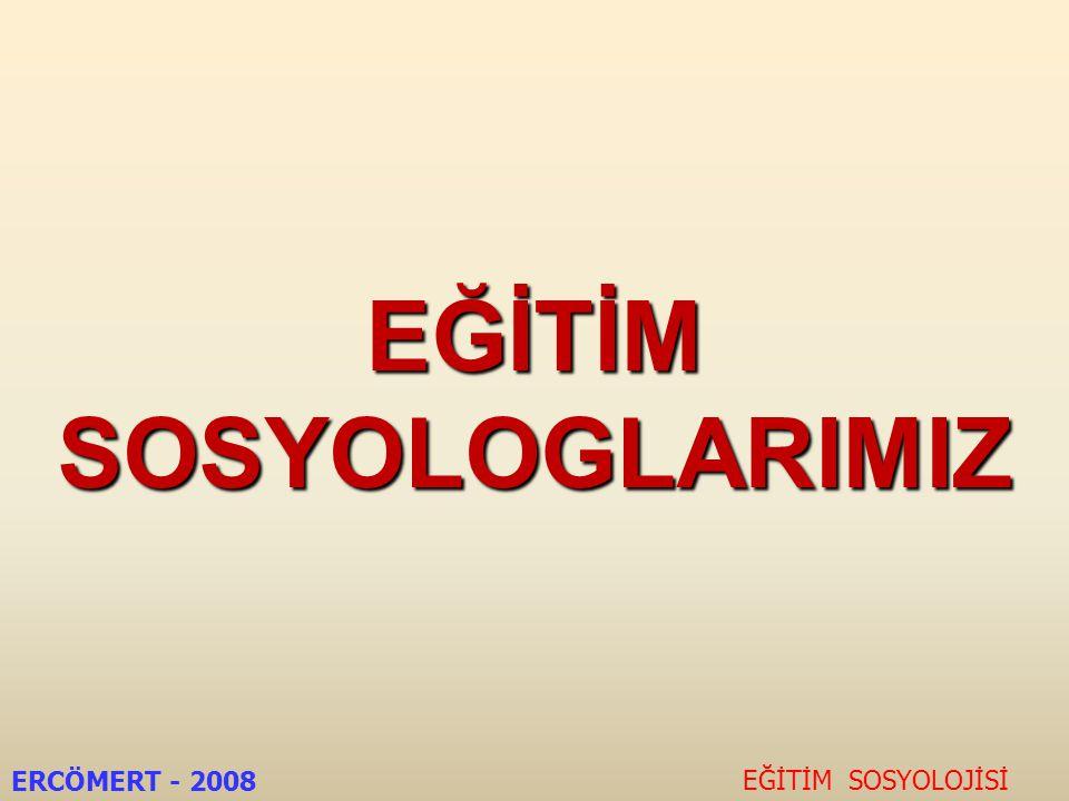 EĞİTİM SOSYOLOJİSİNİN KONUMU EĞİTİM SOSYOLOJİSİ ERCÖMERT - 2008 SOSYOLOJİ PSİKOLOJİ HUKUK POLİTİKA EĞİTİM EKONOMİ İSTATİSTİK
