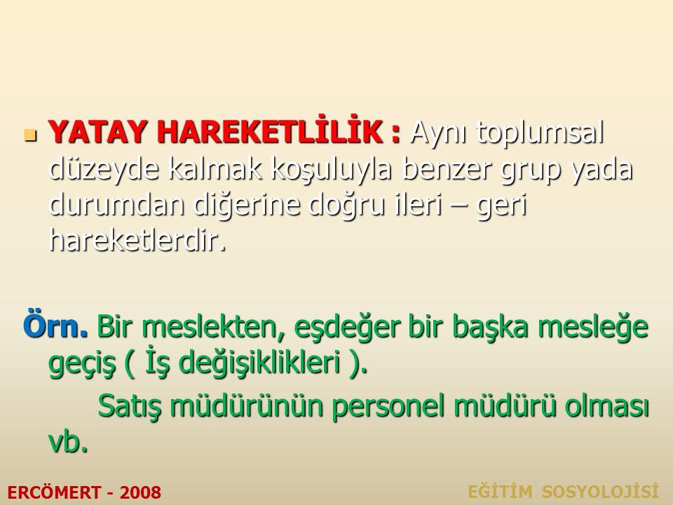 A. YATAY HAREKETLİLİK EĞİTİM SOSYOLOJİSİ ERCÖMERT - 2008