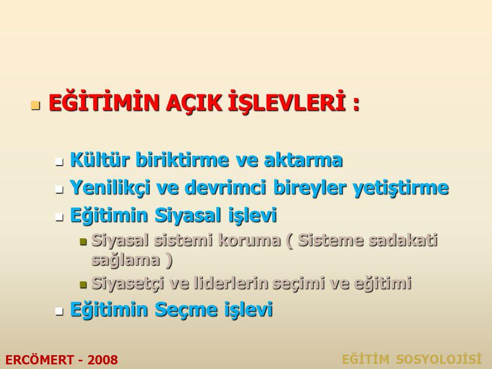4.EĞİTİMİN TOPLUMSAL İŞLEVLERİ EĞİTİM SOSYOLOJİSİ ERCÖMERT - 2008