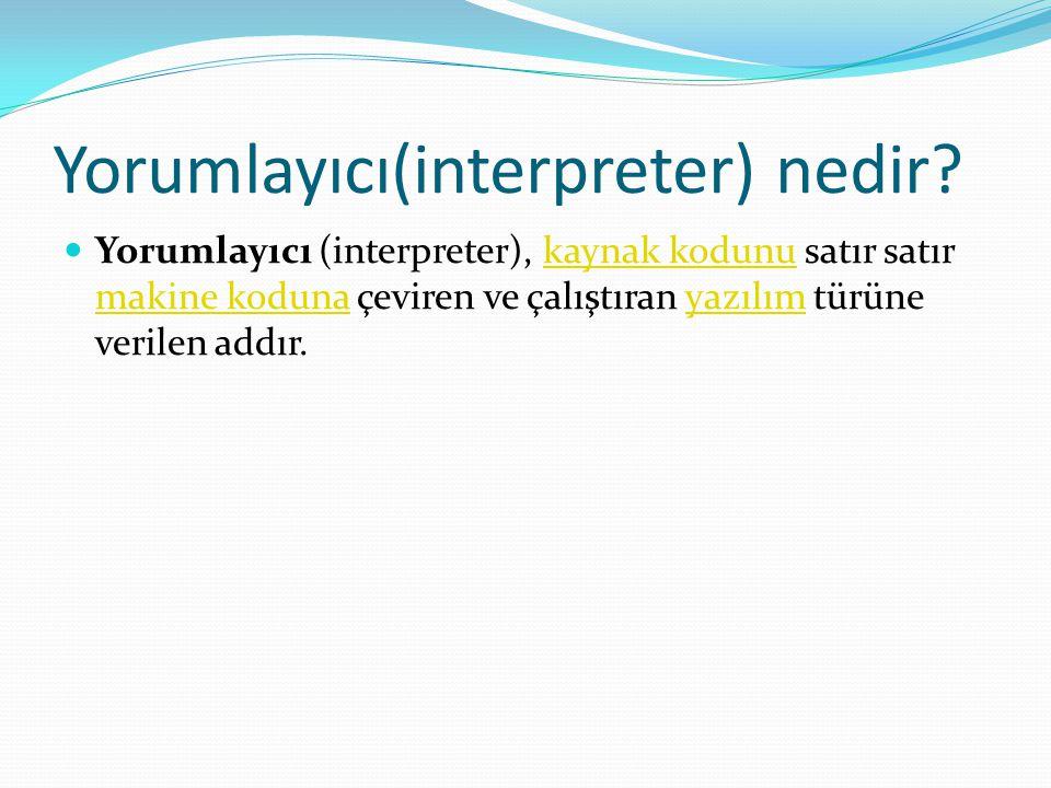 Yorumlayıcı(interpreter) nedir.