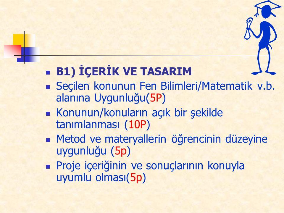 B1) İÇERİK VE TASARIM Seçilen konunun Fen Bilimleri/Matematik v.b.