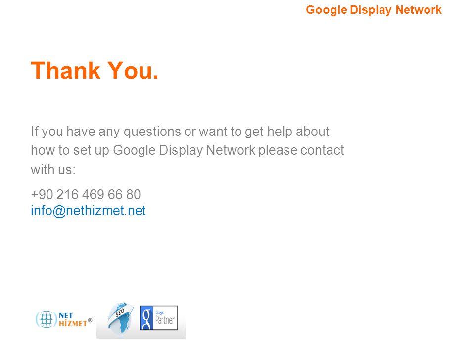 Hedefleme seçeneğiniz.Google Görüntülü Reklam Ağı Thank You.
