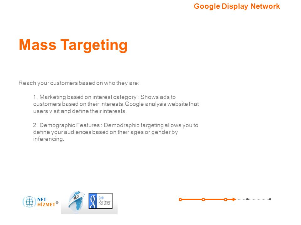Hedefleme seçeneğiniz.Google Görüntülü Reklam Ağı Reach your customers based on who they are: 1.