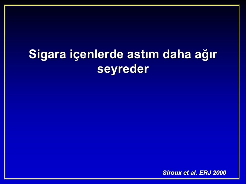 Sigara ve FEV 1 Azalması Lange et al NEJM 1998 No asthma (smoker) Asthma (smoker)