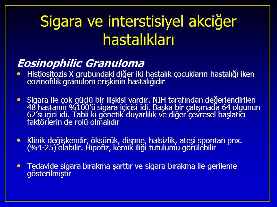 Sigara ve interstisiyel akciğer hastalıkları Eosinophilic Granuloma Histiositozis X grubundaki diğer iki hastalık çocukların hastalığı iken eozinofili