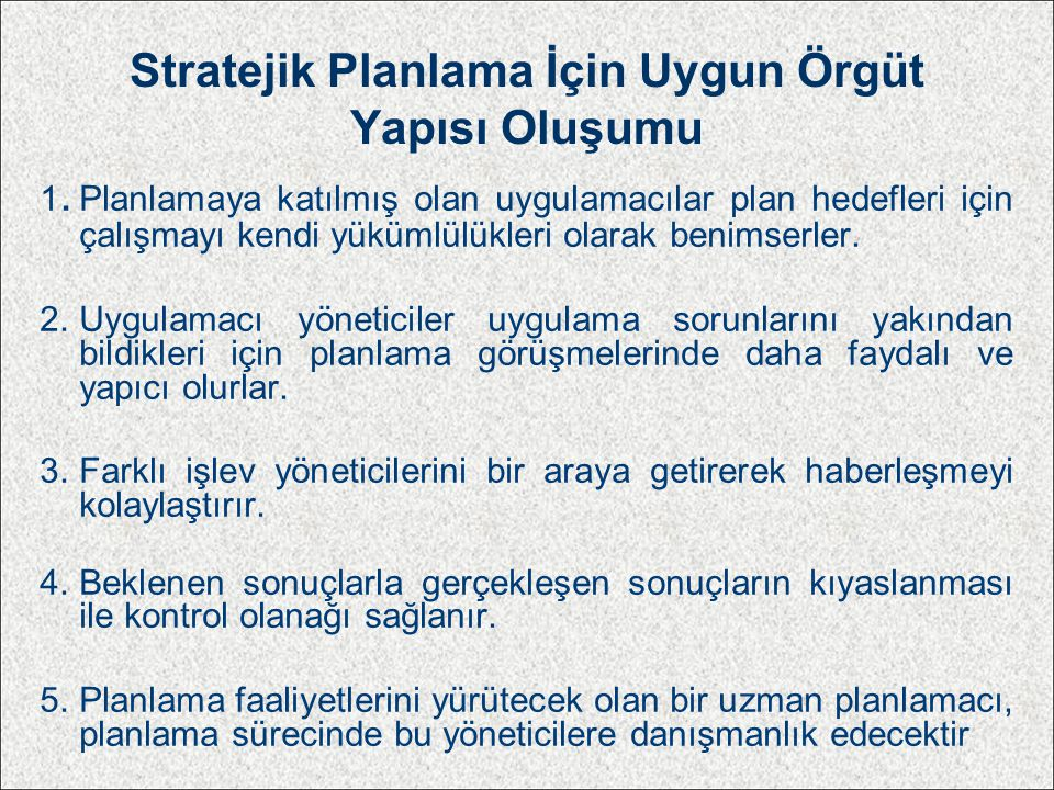 Stratejik Planlama İçin Uygun Örgüt Yapısı Oluşumu 1.