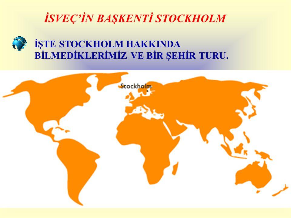 İSVEÇ'İN BAŞKENTİ STOCKHOLM İŞTE STOCKHOLM HAKKINDA BİLMEDİKLERİMİZ VE BİR ŞEHİR TURU.