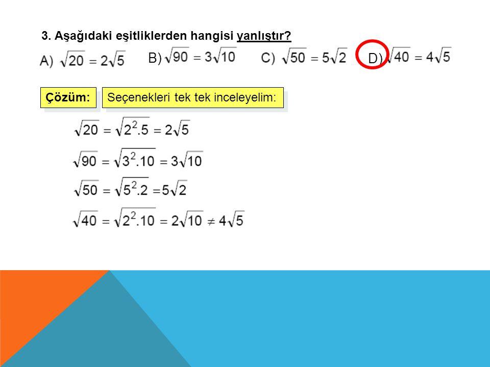 2. Aşağıdakilerden hangisi irrasyonel sayıdır? Rasyonel İrrasyonel