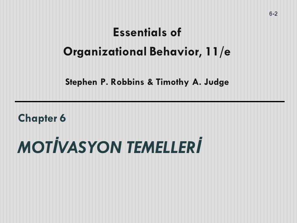 Bu bölümü okuduktan sonra; 6-3 1.Motivasyonun üç temel unsurunu tanımlayabilmeli.