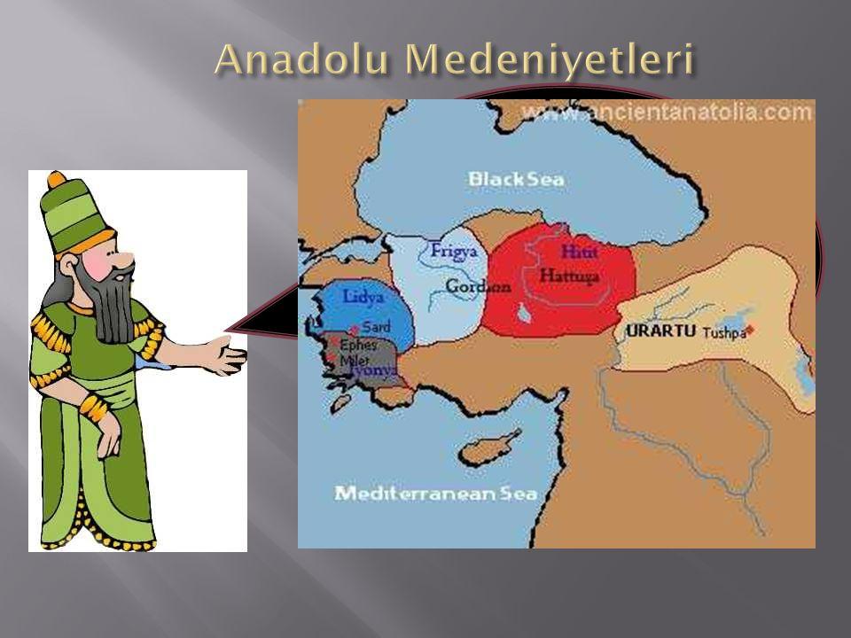 Anadolu'da kurulan ilk medeniyet Hititler olmuştur.