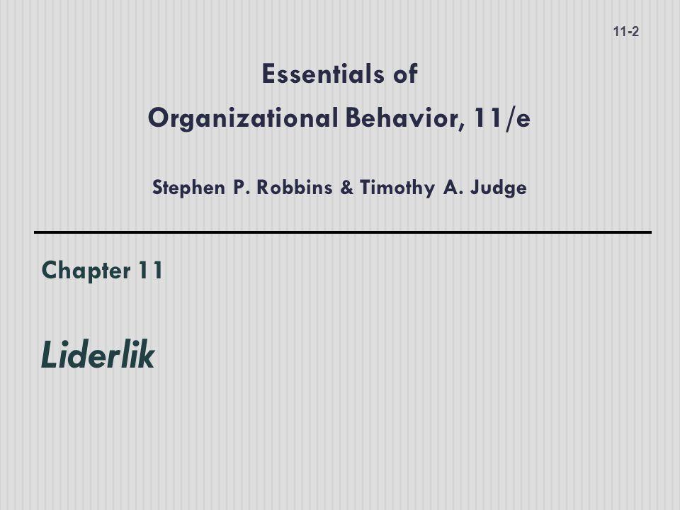 Chapter 11 Liderlik 11-2 Essentials of Organizational Behavior, 11/e Stephen P. Robbins & Timothy A. Judge