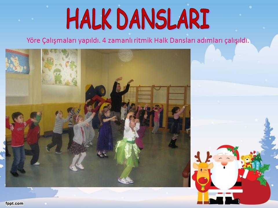 Yöre Çalışmaları yapıldı. 4 zamanlı ritmik Halk Dansları adımları çalışıldı.