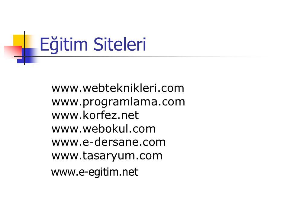 Eğitim Siteleri www.webteknikleri.com www.programlama.com www.korfez.net www.webokul.com www.e-dersane.com www.tasaryum.com www.e-egitim.net