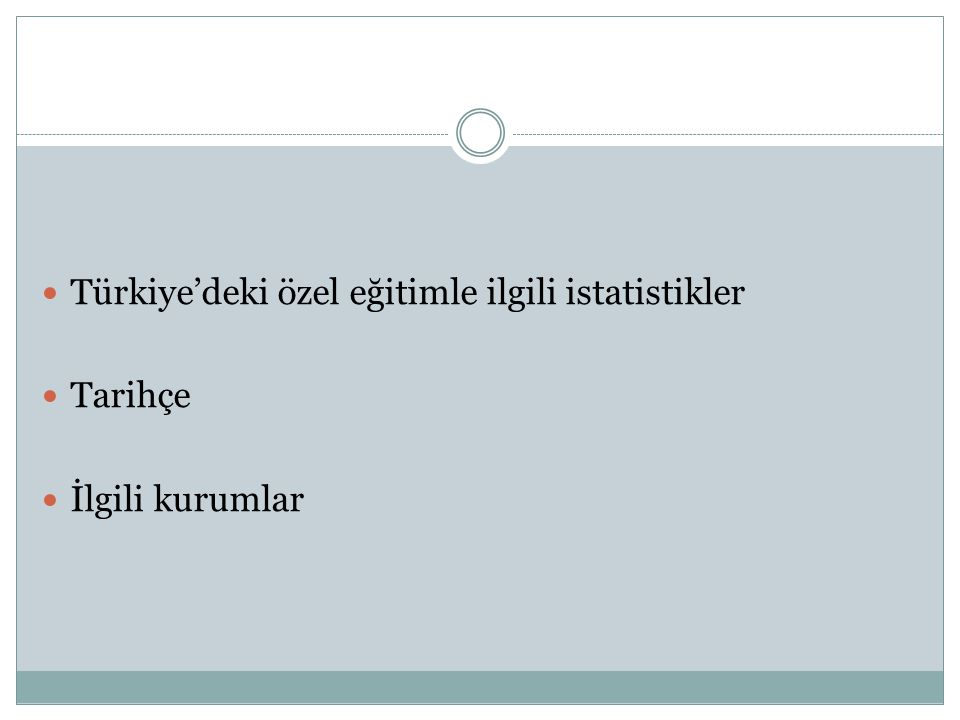 Dernekler ve Vakıflarca Desteklenen Eğitim Uygulamaları İstanbul Zihinsel Engelliler İçin Eğitim ve Dayanışma Vakfı (İZEV) Türkiye Otistiklere Destek ve Eğitim Vakfı (TODEV) Türkiye Otizm Erken Tanı ve Eğitim Vakfı (TOHUM) Zihinsel Engellilere Destek Derneği gibi.