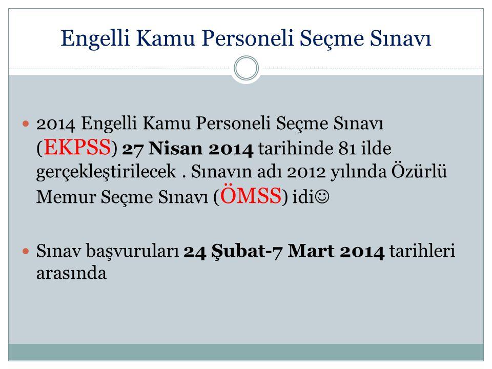 Engelli Kamu Personeli Seçme Sınavı 2014 Engelli Kamu Personeli Seçme Sınavı ( EKPSS ) 27 Nisan 2014 tarihinde 81 ilde gerçekleştirilecek. Sınavın adı