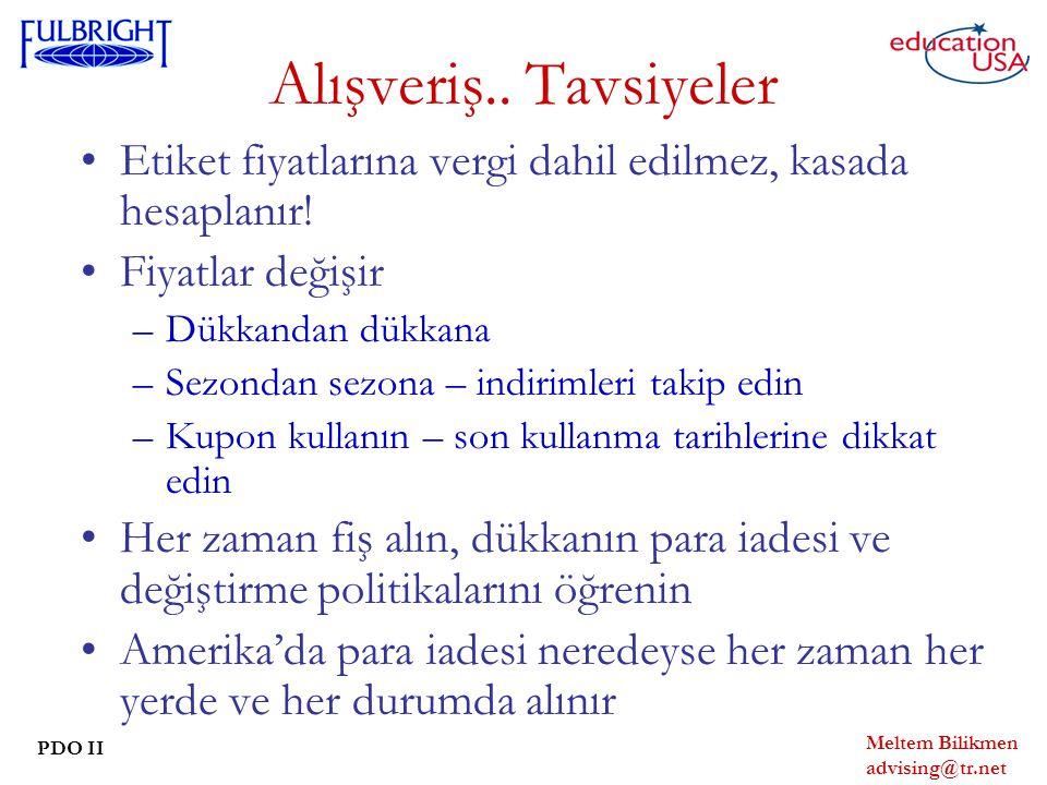 Meltem Bilikmen advising@tr.net PDO II Alışveriş..