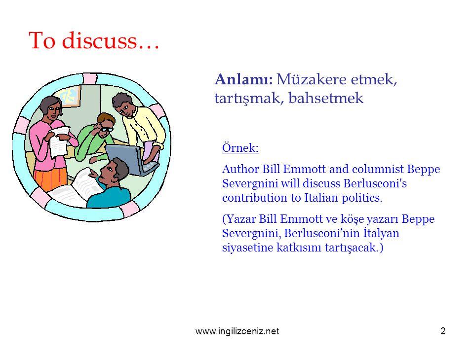 www.ingilizceniz.net3 Disease… Anlamı: Hastalık, illet Örnek: The disease went into remission until the 2008 presidential campaign.