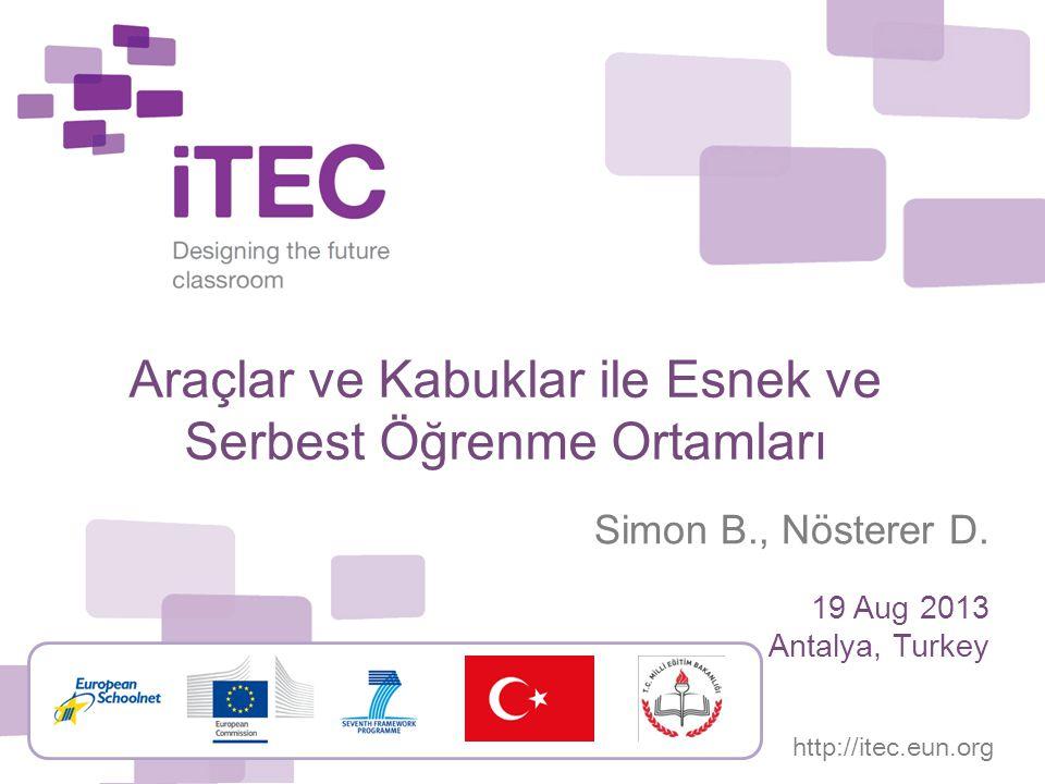 http://itec.eun.org Araçlar ve Kabuklar ile Esnek ve Serbest Öğrenme Ortamları Simon B., Nösterer D.