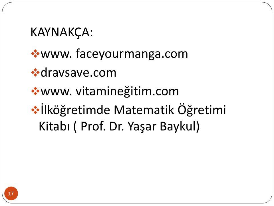 KAYNAKÇA:  www.faceyourmanga.com  dravsave.com  www.