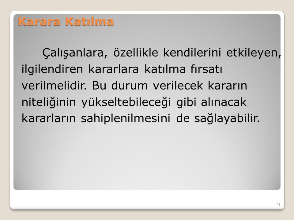 Yöneticilerin karar verme sürecinde uyması gereken ilkeler şunlardır (Bursalıoğlu, 2000): 1.