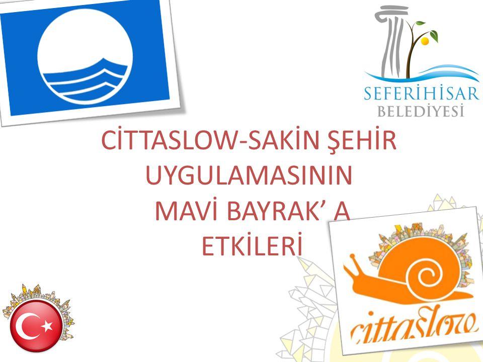 CİTTASLOW-SAKİN ŞEHİR UYGULAMASININ MAVİ BAYRAK' A ETKİLERİ