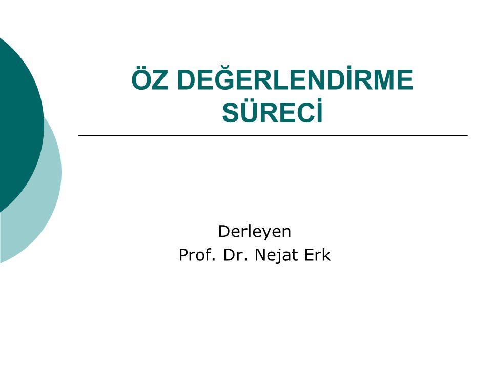 ÖZ DEĞERLENDİRME SÜRECİ Derleyen Prof. Dr. Nejat Erk