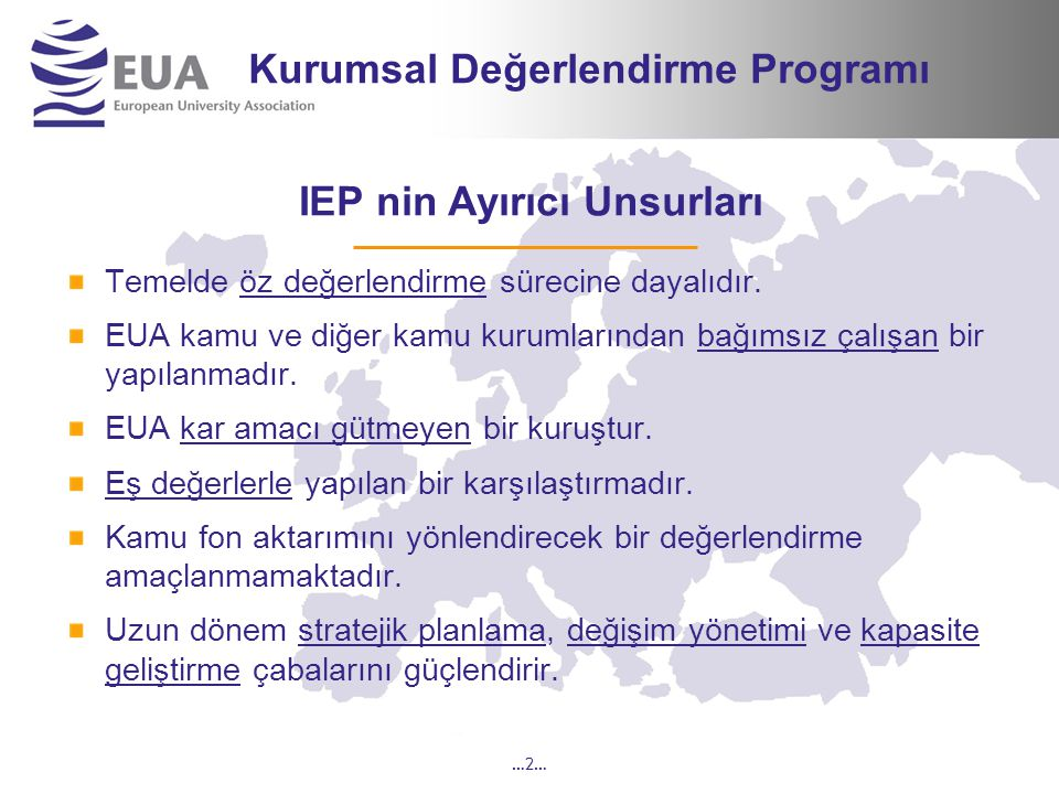 …2… Kurumsal Değerlendirme Programı IEP nin Ayırıcı Unsurları Temelde öz değerlendirme sürecine dayalıdır.