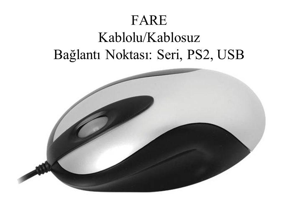 FARE Kablolu/Kablosuz Bağlantı Noktası: Seri, PS2, USB
