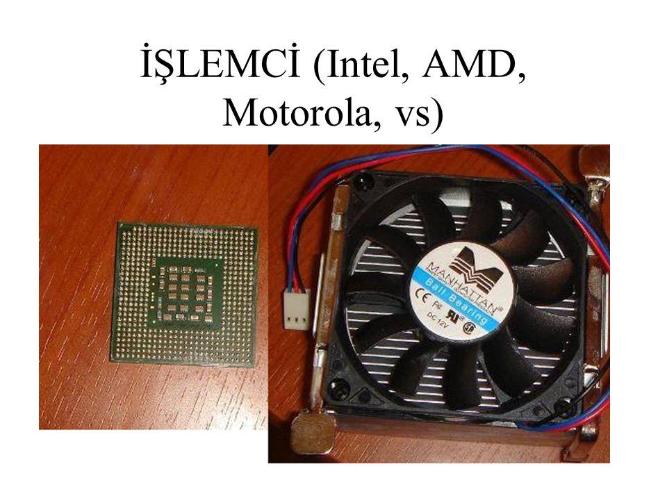 İŞLEMCİ (Intel, AMD, Motorola, vs)