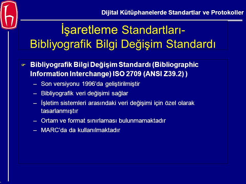 Dijital Kütüphanelerde Standartlar ve Protokoller. İşaretleme Standartları- Bibliyografik Bilgi Değişim Standardı F Bibliyografik Bilgi Değişim Standa