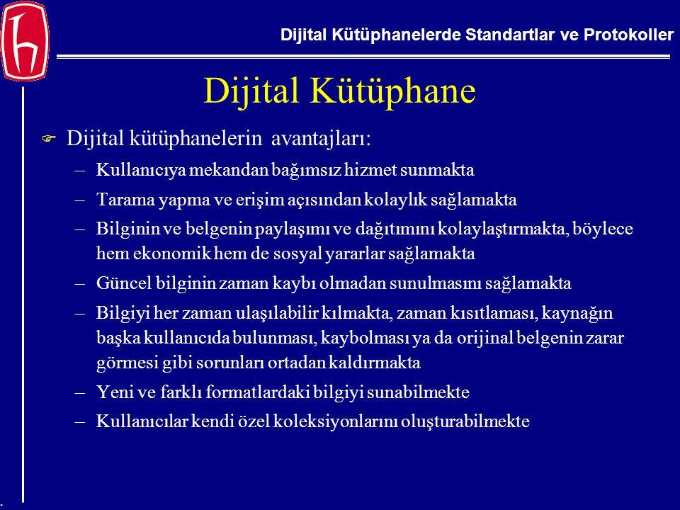 Dijital Kütüphanelerde Standartlar ve Protokoller. Dijital Kütüphane  Dijital kütüphanelerin avantajları: –Kullanıcıya mekandan bağımsız hizmet sunma