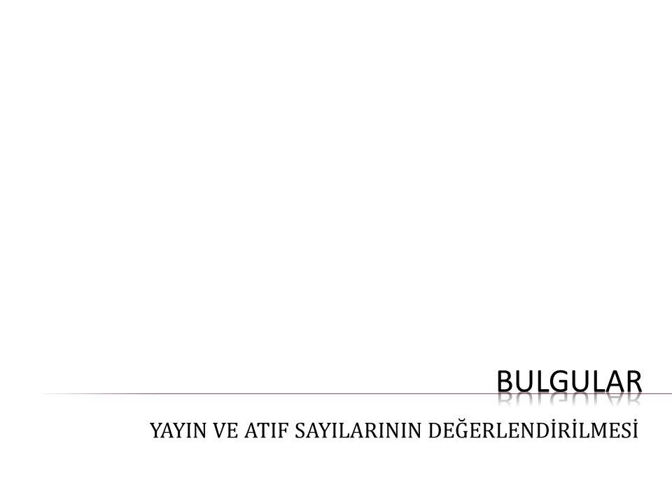  1990-2009 yılları arasında yayımlanmış toplam 1.098 Türkiye adresli yayın  7.691 kez atıf  Yayın başına düşen ortalama atıf sayısı 7  Yıl başına düşen ortalama atıf sayısı 366,24 YAYIN VE ATIF SAYILARI