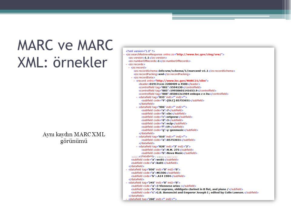 MARC ve MARC XML: örnekler Aynı kaydın MARC XML görünümü