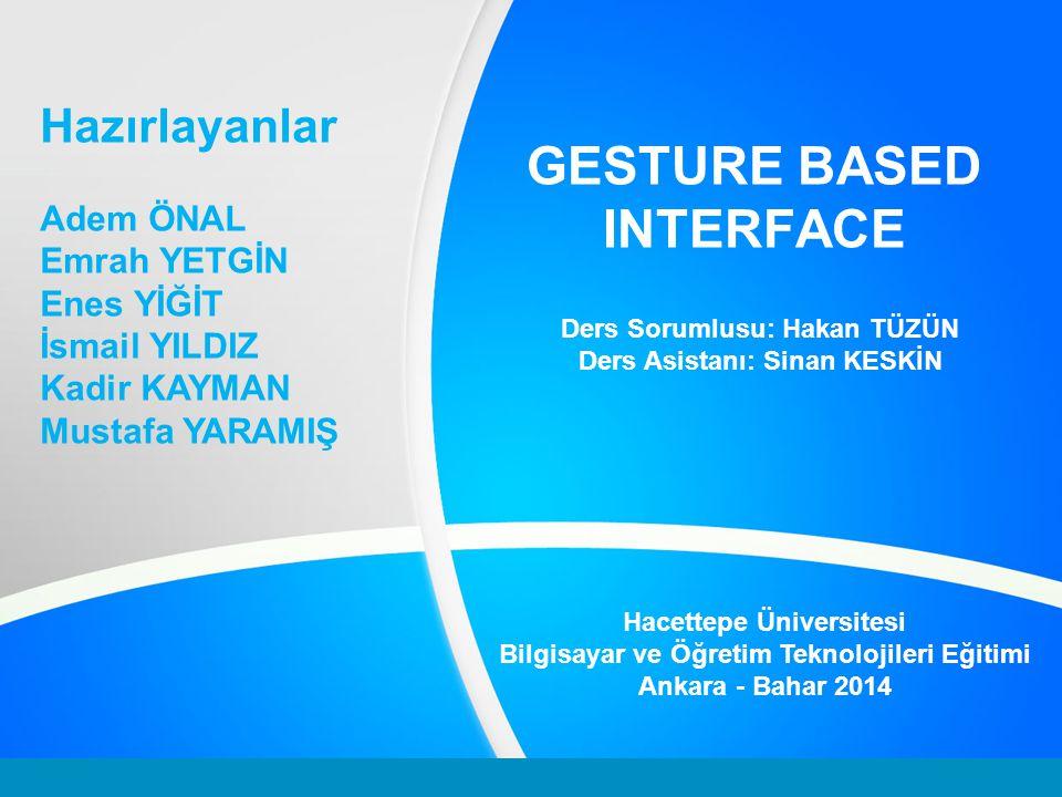 Gesture Based Computing (Hareket Temelli İşlemler) İnsan hareketlerinin algılanmasına yönelik bir teknolojidir.