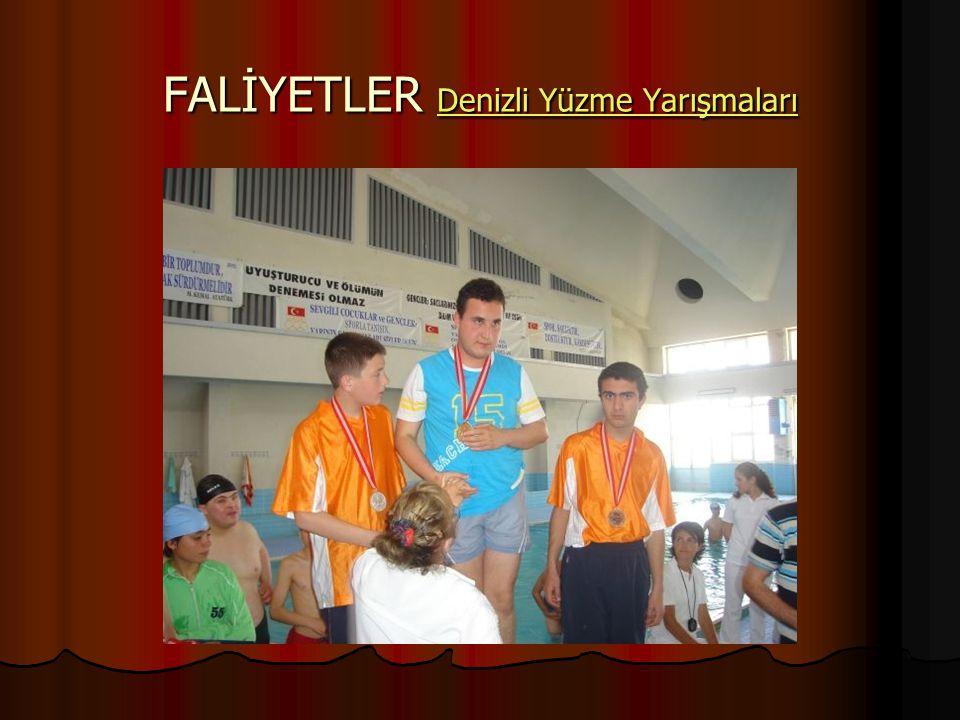 FALİYETLER Denizli Yüzme Yarışmaları Denizli Yüzme Yarışmaları Denizli Yüzme Yarışmaları