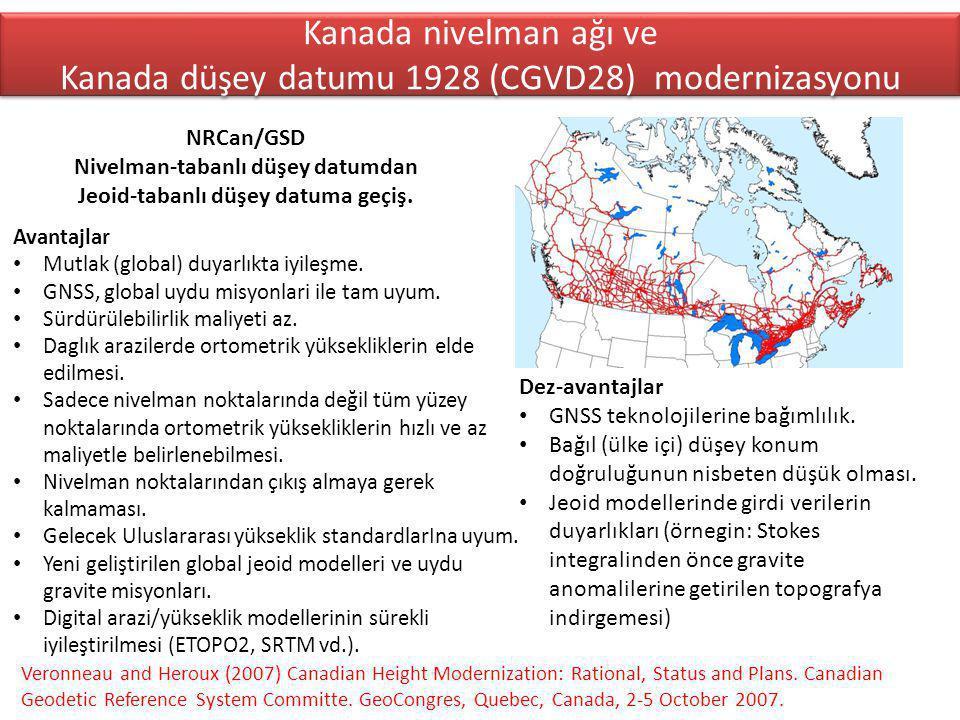 Kanada nivelman ağı ve Kanada düşey datumu 1928 (CGVD28) modernizasyonu Avantajlar Mutlak (global) duyarlıkta iyileşme.